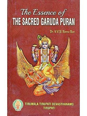 The Essence Of The Sacred Garuda Puran