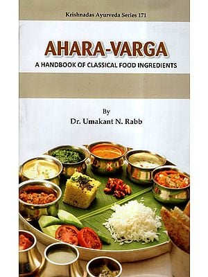 Ahara-Varga (A Handbook Of Classical Food Ingredients)