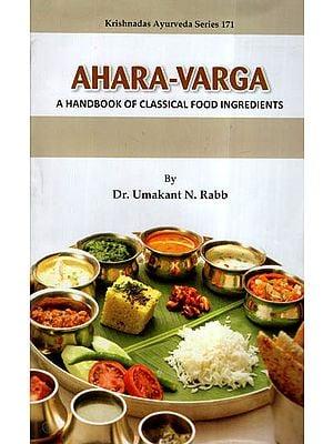 Ahara-Varga (A Handbook Of Classical Food Ingredients)