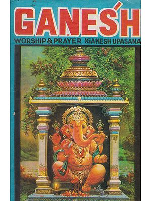 Ganesh Worship and Prayer- Ganesh Upasana (An Old and Rare Book)
