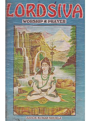 Lord Siva Worship and Prayer (An Old and Rare Book)