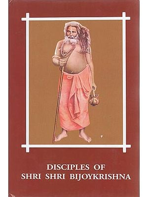 Disciples of Shri Shri Bijoykrishna (Part -1)
