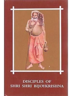 Disciples of Shri Shri Bijoykrishna (Part -1)
