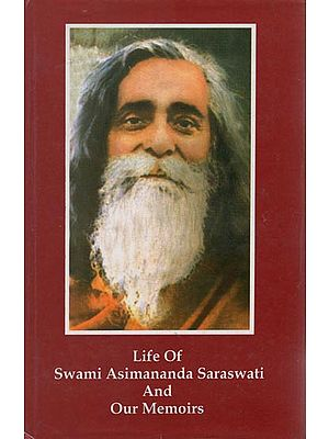 Life of Swami Asimananda Saraswati and Our Memories