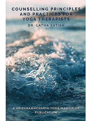 Counselling Principles and Practices for Yoga Therapists