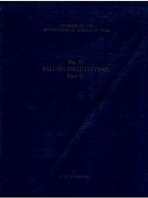 Pallava Architecture (Vol-II)
