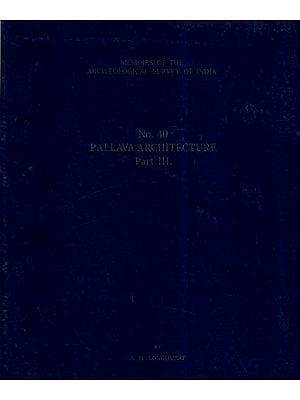 Pallava Architecture (Vol-III)