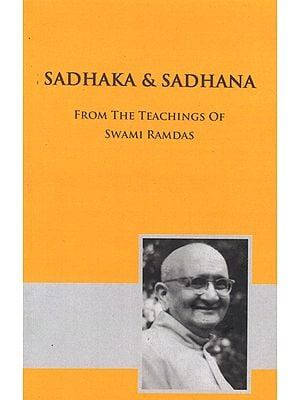 Sadhaka and Sadhana- From The Teachings of Swami Ramdas