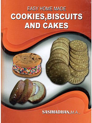 Easy Home Made Cookies, Biscuits and Cakes