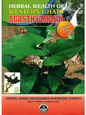 Herbal Wealth of Western Ghats - Agasthyamalai (A Pictorial Herbal Guide)