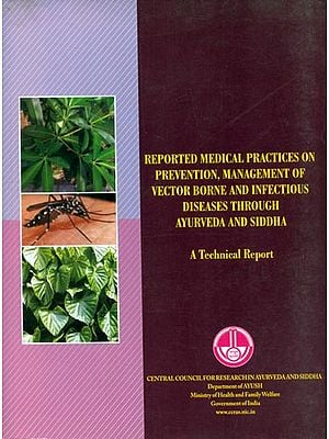 Reported Medical Practices on Prevention, Management of Vector Borne and Infectious Diseases Through Ayurveda and Siddha - A Technical Report