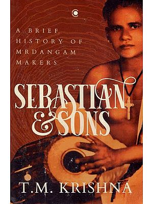 Sebastian and Sons- A Brief History Of The Mridangam Makers