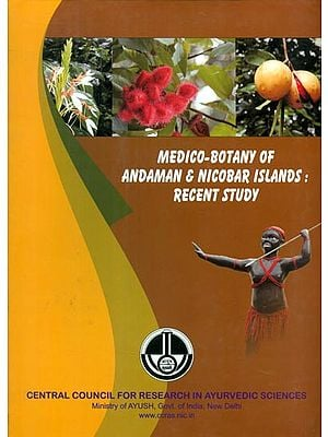 Medico-Botany of Andaman and Nicobar Islands: Recent Study