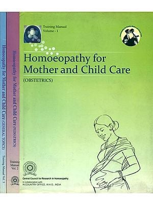 Homoeopathy For Mother and Child Care (Obstetrics)- Set of 3 Volumes