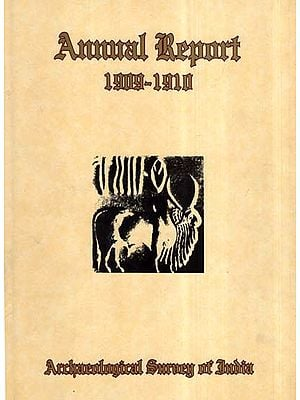 Annual Report of Archaeological Survey of India (1909-1910)