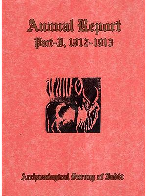 Annual Report of Archaeological Survey of India (Part- 1,1912-1913)