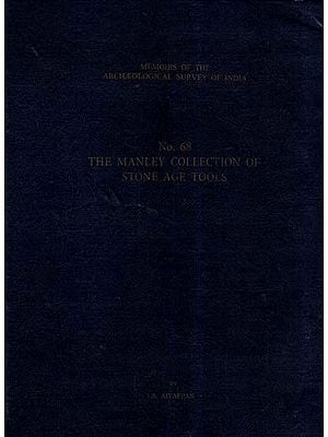 The Manley Collection Of Stone Age Tools (Memoirs of Archaeological Survey of India)