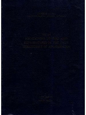 Excavations In Swat And Explorations In The Oxus Territories Of Afghanistan (Memoirs of Archaeological Survey of India)