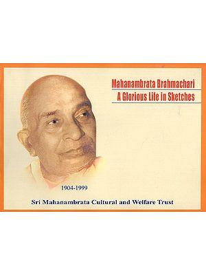 Mahanambrata Brahmachari- A Glorious Life in Sketches
