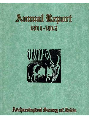 Annual Report of Archaeological Survey of India (1911-1912)