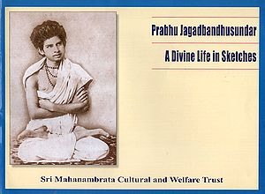 Prabhu Jagadbandhusundar- A Divine Life in Sketches