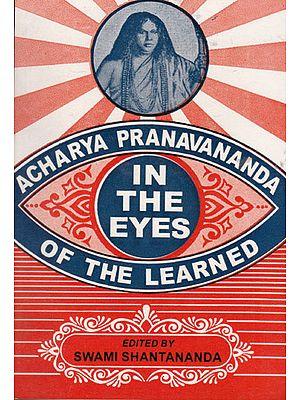 Acharya Pranavananda in the Eyes of the Learned