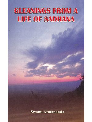 Gleanings From A Life of Sadhana