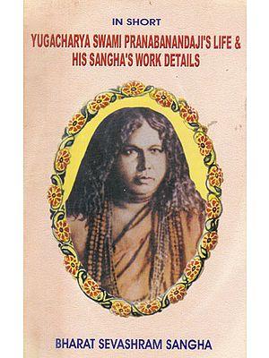 Yugacharya Swami Pranabanandaji's Life and His Sangha's Work Details