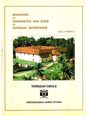 Inventory Of Monuments And Sites Of National Importance- Thrissur Circle (An Old And Rare Book)
