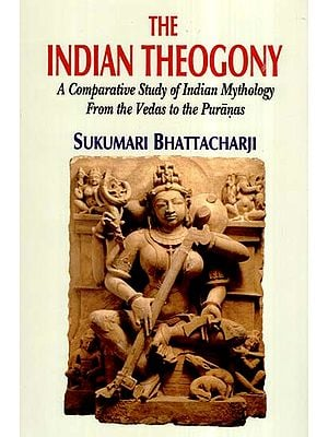 The Indian Theogony- A Comparative Study of Indian Mythology From The Vedas to The Puranas