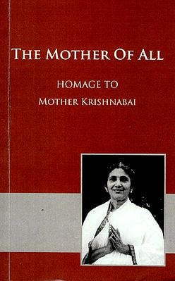 The Mother of All- Homage to Mother Krishnabai
