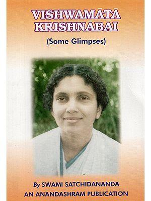 Vishwamata Krishnabai- Some Glimpses