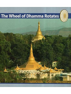 The Wheel Of Dhamma Rotetes