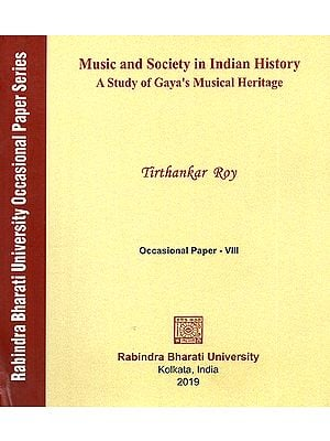 Music and Society in Indian History- A Study of Gaya's Musical Heritage (Occasional Paper- VIII)