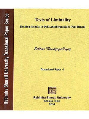 Texts of Liminality- Reading Identity in Dalit Autobiographies from Bengal (Occasional Paper- I)