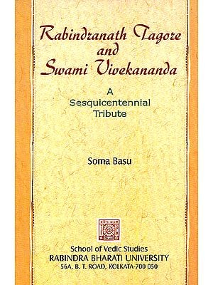 Rabindranath Tagore and Swami Vivekananda (A Sesquicentennial Tribute)
