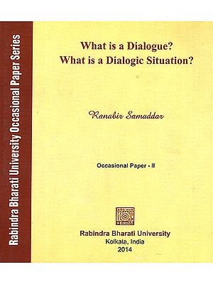 What is a Dialogue? What is a Dialogic Situation?