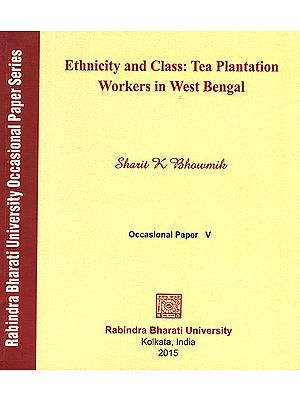 Ethnicity and Class: Tea Plantation Workers in West Bengal