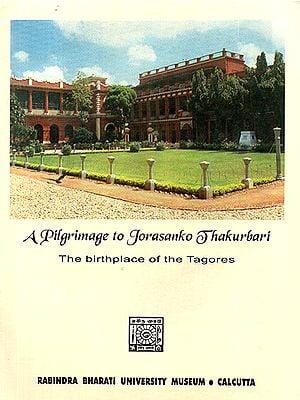 A Pilgrimage to Jorasanko Jhakurbari (The Birthplace of the Tagores)