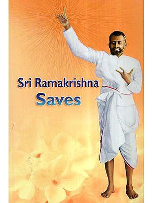 Sri Ramakrishna Saves