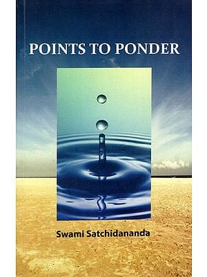 Points to Ponder- Talks and Messages of Swami Satchidananda