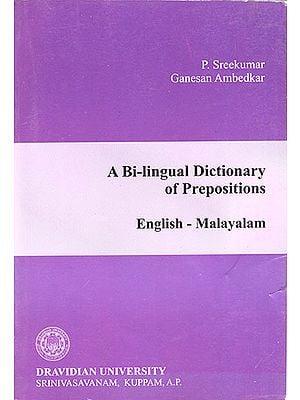 A Bi-lingual Dictionary of Prepositions (English- Malayalam)