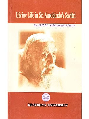Divine Life in Sri Aurobindo's Savitri