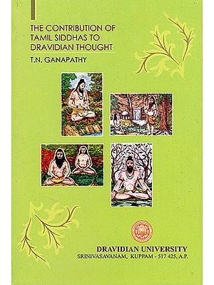 The Contribution of Tamil Siddhas to Dravidian Thoughts