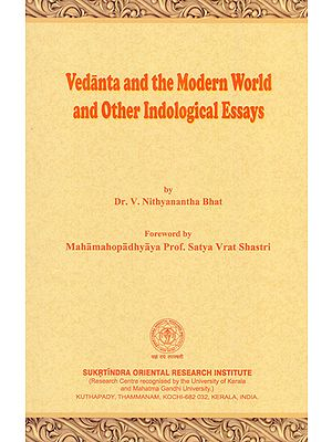 Vedanta and the Modern World and Other Indological Essays