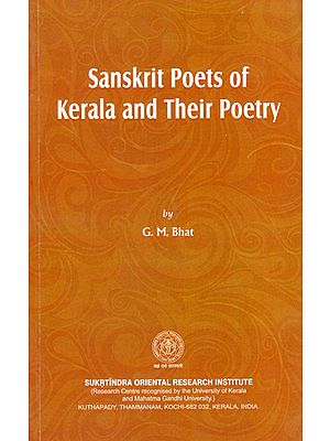 Sanskrit Poets of Kerala and Their Poetry