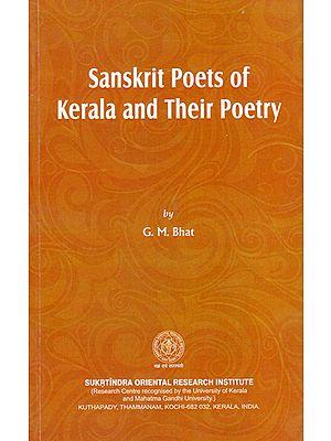 Sanskrit Poets of Kerala and Their Poetry