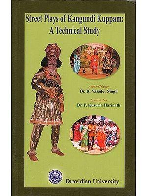 Street Plays of Kungundi Kuppam: A Technical Study