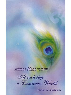 Shrimad Bhagavatam At Each Step a Luminous World