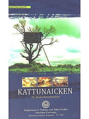 Kattunaicken (Kerala Tribal Series- 5)